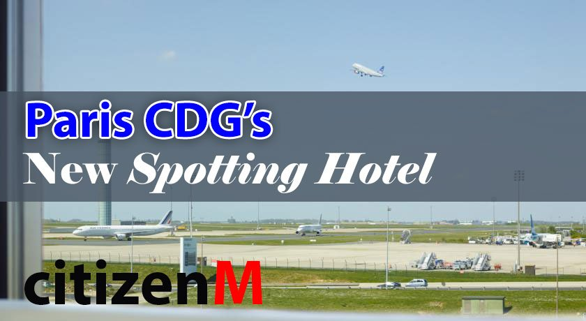CitizenM Paris Airport Spotting