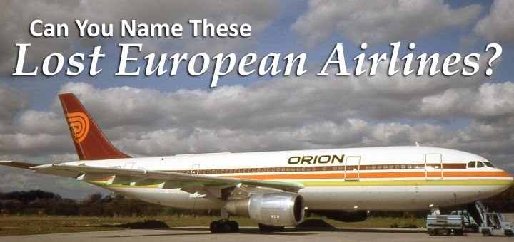 Can You Name These Lost European Airlines?